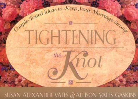 Tightening the Knot: Couple-Tested Ideas to Keep Your Marriage Strong