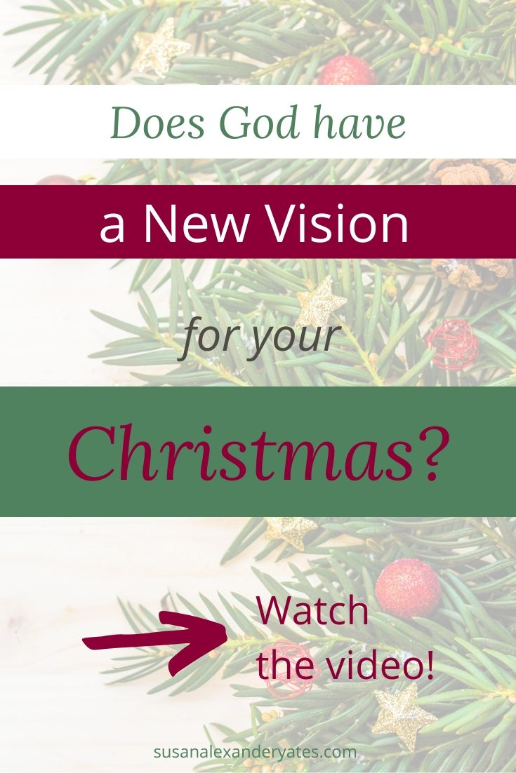 Pinterest image: Does God have a new vision for your Christmas? Watch the video!