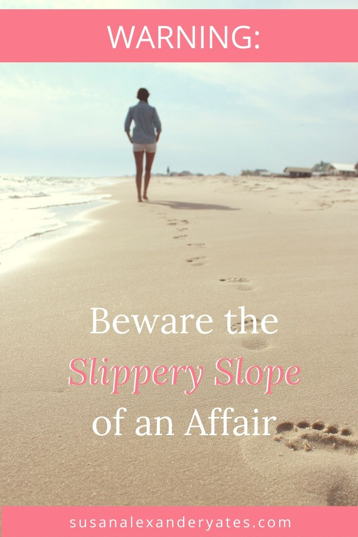 Pinterest image: Warning: Beware the slippery slope of an affair