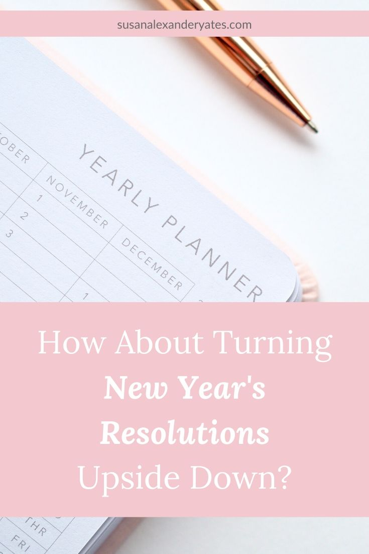 Pinterest image: How about turning new year's resolutions upside down?