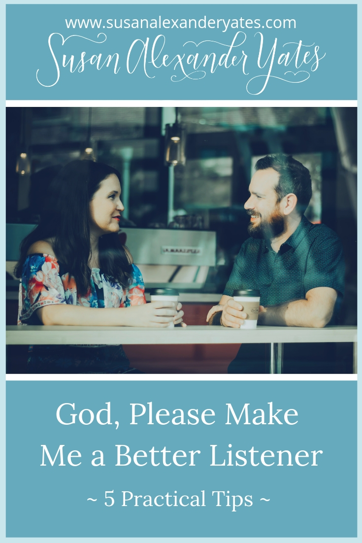 "One of my prayers lately is simply this: ""God, please make me a better listener."" Here are five practical tips from my life that I hope will help."